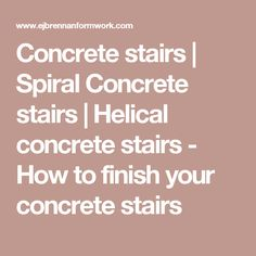 Concrete stairs | Spiral Concrete stairs | Helical concrete stairs - How to finish your concrete stairs