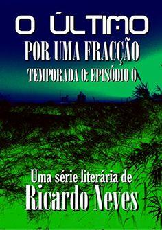 Por Uma Fracção (O Último - Temporada 0) por Ricardo L. N... https://www.amazon.com.br/dp/B079WGW78G/ref=cm_sw_r_pi_dp_U_x_qLluBb8B8F6Z1