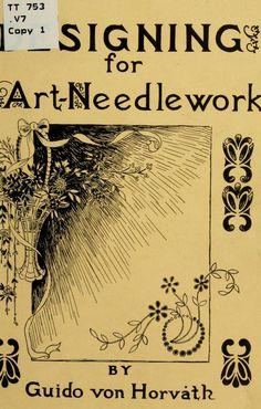 """Designing for Art-Needlework"" by: Guido von Horvath (1915) | Internet Archive"