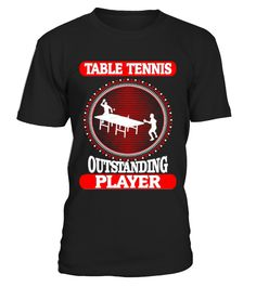 1297Table Tennis Outstanding Player Spo  Funny Table Tennis T-shirt, Best Table Tennis T-shirt