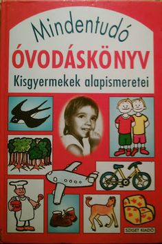 Mindentudó óvodáskönyv - Angela Lakatos - Picasa Webalbumok Kindergarten Learning, Home Learning, Teaching Kids, Preschool, Infancy, Activity Sheets, Children's Literature, Kids And Parenting, Diy For Kids
