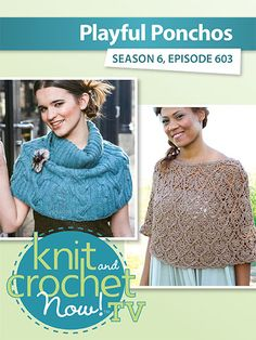 Knit up a cable Cloos poncho, and Robyn will demonstrate how to crochet the open stitch Lisbon poncho. Learn how to knit the Ribbed Cables Scarf with Lena. Knit And Crochet Now, Crochet Shawl, Poncho Shawl, Learn How To Knit, Bead Kits, Sewing Patterns, Seasons, Stitch, Hemsworth