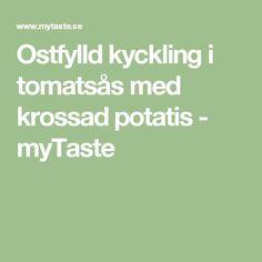 Ostfylld kyckling i tomatsås  med krossad potatis - myTaste