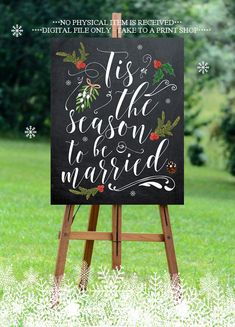 tis the season to be married just married sign chalkboard wedding sign digital wedding sign christmas wedding sign 24 x 30 you print Wedding Signs, Our Wedding, Dream Wedding, Wedding Hacks, Perfect Wedding, Winter Themed Wedding, Wedding Ceremony, Rustic Wedding, Winter Mountain Wedding
