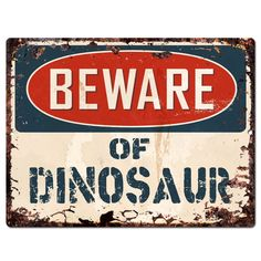 "Amazon.com - Beware of DINOSAUR Chic Sign Vintage Retro Rustic 9""x 12"" Metal Plate Store Home Room Wall Decor Gift -"