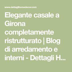 Elegante casale a Girona completamente ristrutturato | Blog di arredamento e interni - Dettagli Home Decor