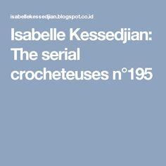 Isabelle Kessedjian: The serial crocheteuses n°195