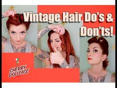Vintage Hair Do's & Don'ts! by CHERRY DOLLFACE - YouTube