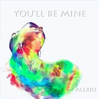 Alexio - You'll Be Mine by Alexio_Official on SoundCloud