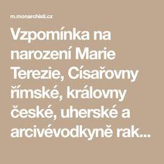Vzpomínka na narození Marie Terezie, Císařovny římské, královny české, uherské a arcivévodkyně rakouské 13. 5. :: Monarchistická aliance