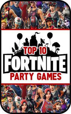 Top 10 Fortnite Party Games for an Epic Birthday!