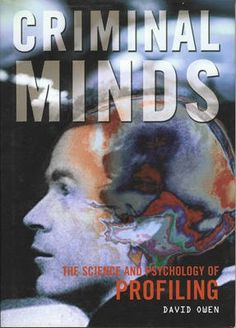 Criminal Minds - The Science and Psychology of Profiling by David Owen I Love Books, Good Books, Books To Read, My Books, Criminal Justice, Criminal Minds, Forensic Psychology, Forensic Science, Criminal Profiling