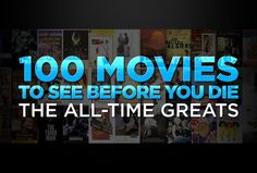 100 movies to see before you die | 100 Movies To See Before You Die: The All-Time Greats - Yahoo! Movies