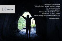 CITÁT ♕ MOTIVACE Věřím, že nic není nemožné. Vidím příležitost tam, kde to ostatní vzdávají. www.steinermedia.cz