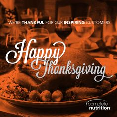 Happy Thanksgiving from Complete Nutrition! We're thankful for YOU! Sports Nutrition, Healthy Nutrition, Complete Nutrition, For Your Health, Weight Management, Happy Thanksgiving, Good People, Feel Better, Thankful