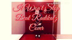 It Won't Stop x Beat Radikalz Choreography x Cover 🔥