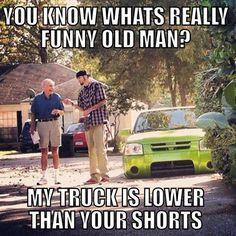 my trucks lower than your shorts