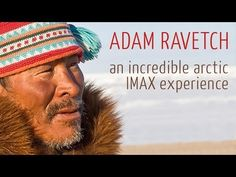 Adam Ravetch Shares Incredible Arctic IMAX Experience
