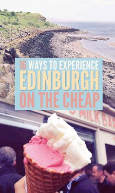 16 Ways To Experience Edinburgh On The Cheap