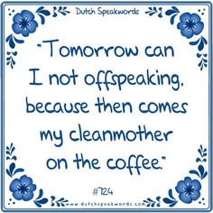 Dutch #724 Better English, Dutch Quotes, Spoken Word, Quote Of The Day, Haha, Beautiful Pictures, Funny Quotes, Smile, Humor