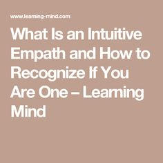 What Is an Intuitive Empath and How to Recognize If You Are One – Learning Mind