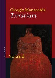"""""""Terrarium"""" di Giorgio Manacorda, un romanzo destabilizzante"""