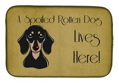Smooth Black and Tan Dachshund Spoiled Dog Lives Here Dish Drying Mat BB1463DDM