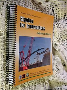 Book Rigging for Ironworkers Reference Manual Quality Construction Practices #Textbook