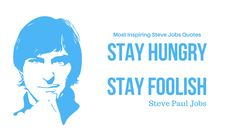 11 Most Inspiring Steve Jobs Quotes Steven Paul Jobs is one of the most inspiring entrepreneurs. He was the man one who taught about How to be passionate about the thing we love. He is one of my teacher one who inspire me how to handle failures in life. Five years back on same day, he passed away because of cancer.
