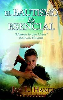 """El Bautismo Es """"Esencial:Conoce lo que Crees"""": Manual Biblico - by Joy L. Haney"""