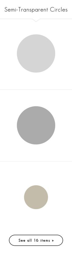 """""""Semi-Transparent Circles"""" by raelenas ❤ liked on Polyvore featuring circles, fillers, backgrounds, effects, frames, rounds, embellishments, details, magazine and text"""