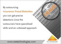 Insurance Fraud Detection - VeeTechnologies  By outsourcing #Insurance #Fraud #Detection you can get precise detections since the outsourcers have specialized skills and an unbiased approach.  Visit : http://www.veetechnologies.com/insurance/insurance-fraud-detection.htm
