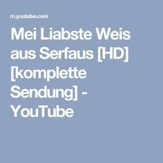 Mei Liabste Weis aus Serfaus [HD] [komplette Sendung] - YouTube