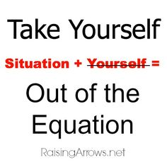 Take Yourself Out of the Equation