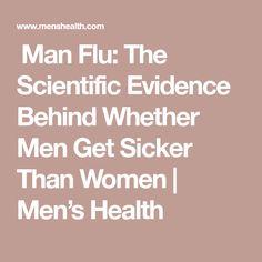  Man Flu: The Scientific Evidence Behind Whether Men Get Sicker Than Women   Men's Health
