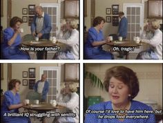 Keeping Up Appearances. Hyacinth, Richard, Elizabeth. How is your father? Oh, tragic! A brilliant IQ struggling with senility. Of course I'd love to have him here, but he drops food everywhere.