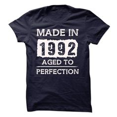 MADE IN 1992  AGED TO PERFECTION #1992 #tshirts #birthday #gift #ideas #Popular #Everything #Videos #Shop #Animals #pets #Architecture #Art #Cars #motorcycles #Celebrities #DIY #crafts #Design #Education #Entertainment #Food #drink #Gardening #Geek #Hair #beauty #Health #fitness #History #Holidays #events #Home decor #Humor #Illustrations #posters #Kids #parenting #Men #Outdoors #Photography #Products #Quotes #Science #nature #Sports #Tattoos #Technology #Travel #Weddings #Women