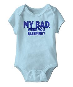 Look what I found on #zulily! Blue 'My Bad' Bodysuit by Urs Truly #zulilyfinds