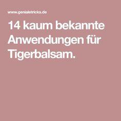 14 kaum bekannte Anwendungen für Tigerbalsam.