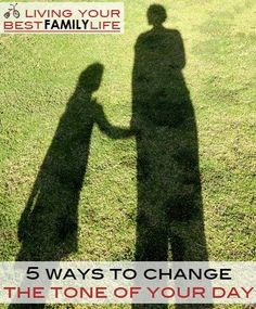 5 Ways to Change the Tone of Your Day | Childhood101. Having one of THOSE days? Try one of these five strategies to get your family and the day back on track with a smile on your face.