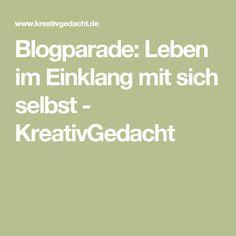 Blogparade: Leben im Einklang mit sich selbst - KreativGedacht