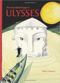 The Incredible Voyage of Ulysses: Bimba Landmann: 9781606060124: Amazon.com: Books