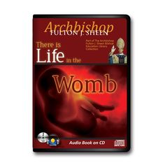 There is Life in the Womb by Fulton Sheen - Audio Book CD,  $14.99