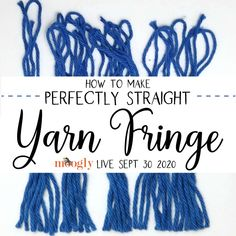 Moogly Live September 30, 2020 - How to Make Straight Yarn Fringe - moogly
