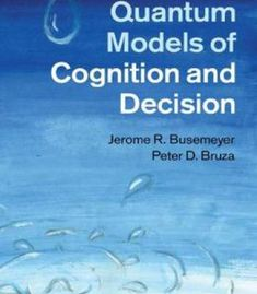 Quantum Models Of Cognition And Decision PDF