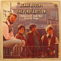 Kenny Rogers & The First Edition - Ruby, Don't Take Your Love To Town, Reprise Records. 1969.