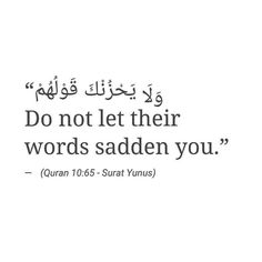 """Do not let their words sadden you "" Quran Quotes Inspirational, Beautiful Islamic Quotes, Arabic Quotes, Quotes From Quran, Motivational Quotes, Hadith Quotes, Muslim Quotes, Imam Ali Quotes, Coran Quotes"