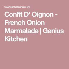 Confit D' Oignon - French Onion Marmalade | Genius Kitchen