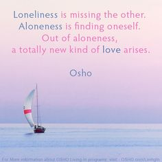 Aloneless is finding oneself Spiritual Names, Spiritual Wisdom, Pure Love Quotes, Me Quotes, Osho Love, I Cried For You, Loneliness Quotes, Daily Mantra, Learning To Love Yourself