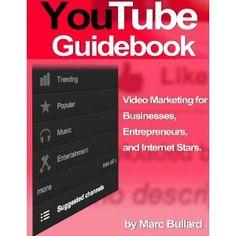 YouTube Guidebook - Video Marketing for Businesses, Entrepreneurs, and Internet Stars (Kindle Edition)  http://www.rereq.com/prod.php?p=B006VEJK14  B006VEJK14